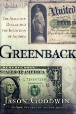 Greenback : The Almighty Dollar and the Invention of America by Goodwin, Jason