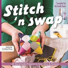 Stitch 'n Swap: 25 Handmade Projects to Sew, Give & Receive by Jake Finch