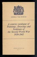 A Concise Catalogue of Paintings, Drawings and Sculpture 1939-1945. 1964 Good