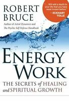 Energy Work: The Secrets of Healing and Spiritual Growth (Paperback or Softback)