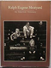 RALPH EUGENE MEATYARD - AN AMERICAN VISIONARY - RIZZOLI N.Y. 1991  ISBN 84781375