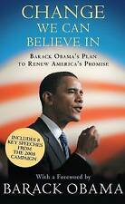 Change We Can Believe in: Barack Obama's Plan to Renew America's Promise by...