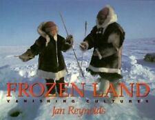 Frozen Land: Vanishing Cultures by Reynolds, Jan
