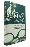 Max Frankel THE TIMES OF MY LIFE AND MY LIFE WITH THE TIMES  1st Edition 1st Pri