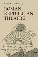 Roman Republican Theatre, Manuwald, Gesine, Very Good condition, Book