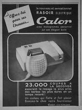 PUBLICITÉ DE PRESSE 1952 RASOIR ELECTRIQUE CALOR RASAGE PLUS PRÈS - ADVERTISING