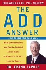 The ADD Answer: How to Help Your Child Now--With Questionnaires and