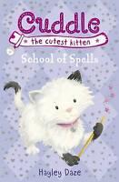 Cuddle the Cutest Kitten: School of Spells: Book 4, Daze, Hayley, Very Good Book
