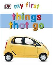 DK, My First Things That Go (My First Board Book), Very Good Book