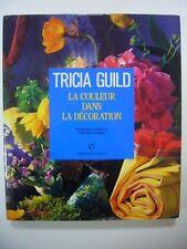 TRICIA GUILD LA COULEUR DANS LA DECORATION 1992 ARMAND COLIN TRES BON ETAT