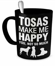 Tosa Dog Mug - Tosa Pets Mug - Tosas Make Me Happy – Tosa