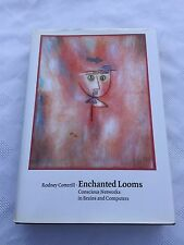 1998 ENCHANTED LOOMS: CONSCIOUS NETWORKS IN BRAINS & COMPUTERS HARDBACK BOOK (W)