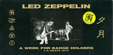 Led Zeppelin - A WEEK FOR BADGE HOLDERS ~ L.A. 6 DAYS 1977
