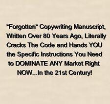 """Secret' Forgotten Copywriting Manuscript, Dominate Any Market Right Now!"
