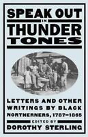 Speak Out in Thunder Tones : Letters and Other Writings by Black Northerners, 17