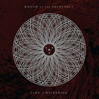 TIME AND WITHERING - MOUTH OF THE ARCHITECT