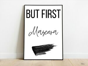 But First Mascara Bedroom Home Wall Print A3/A4/A5 Posters Gift Idea