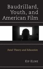 BAUDRILLARD, YOUTH, AND AMERICAN FILM - KLINE, KIP - NEW BOOK