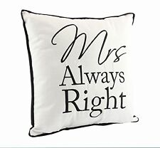 """Mrs Always Right"" Fun Novelty Black and White Decorative Cushion"