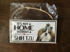 New listing Wood Sign: It's Not A Home Without A Shih Tzu | Dogs, Gifts, Decorations