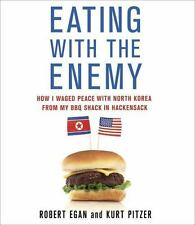 Eating with the Enemy: How I Waged Peace with North Korea from My BBQ Shack in H