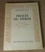 PIERRE-HENRI SIMON - PROCES DU HEROS MONTHERLANT DRIEU LA ROCHELLE...SEUIL 1950