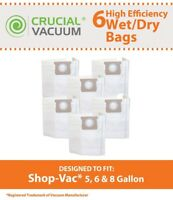 6 CRUCIAL 5 6 8 Gal Bags Fit Shop-Vac® vacuum may be used instead of SV-9066100
