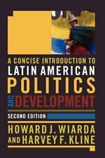 A Concise Introduction to Latin American Politics and Development: Second Editio