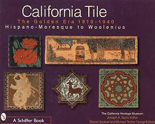 CALIFORNIA TILE: THE GOLDEN ERA  1910 - 1940:  HISPANO-MORESQUE TO WOOLENIUS