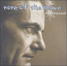 None of the Above by Peter Hammill (CD, May-2000, Fie)