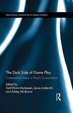 The Dark Side of Game Play: Controversial Issues in Playful Environments (Routle
