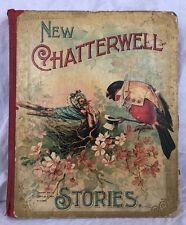 New Chatterwell Stories 1898 MCLOUGHLIN BROS. Victorian Children's Book 280 page