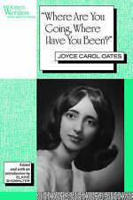 'Where Are You Going, Where Have You Been?': Joyce Carol Oates (Women Writers: T