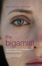The Bigamist: The True Story of a Husband's Ultimate Betrayal by WhiteWater Publishing Ltd (Paperback, 2017)