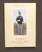 Militaria - Le uniformi del Regio Esercito Italiano 1898-1902 - 1^ ed. 1986