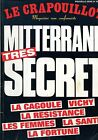LE CRAPOUILLOT N. 76 JUIN-JUILLET 1984 MITTERAND TRÈS SECRET