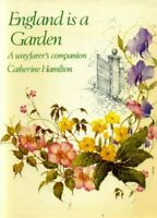 England Is a Garden: A Wayfarer's Companion by Catherine Hamilton Book The Fast