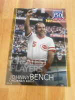 2019 Topps 150 Years Of Baseball Johnny Bench SP/10 Greatest Players 5x7