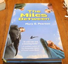 The Miles Between Mary E. Pearson