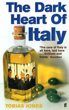 The Dark Heart of Italy: Travels Through Time and Space Across Italy, Tobias Jon