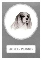 Cavalier King Charles Spaniel CKCS Dog Show Six Year Planner/Diary 2017-2022