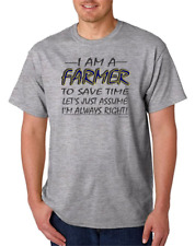 I Am A Farmer Assume I'm Always Right Save Time HoneVille Unisex T-shirt