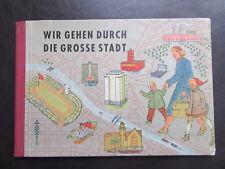 Wir gehen durch die große Stadt-DDR Bilderbuch-1.Auflage 1953-ab 3
