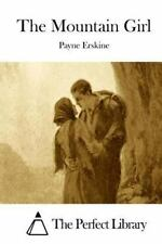 The Mountain Girl by Payne Erskine (2015, Paperback)