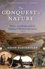 The Conquest of Nature : Water, Landscape, and the Making of Modern Germany...