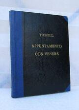 Jerrard Tickell APPUNTAMENTO CON VENERE + Maricilla Piovanelli LIBRO RARO '40