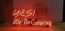 "Neon Sign ( yes we are catering ) 30""x14.5"""