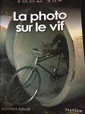 Zoom Sur La Photo Sur Le Vif Jolivalt Photographie Livre