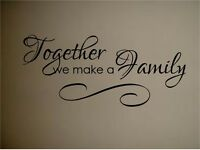 TOGETHER WE MAKE A FAMILY WITH SCROLL ART VINYL WALL ART DECAL QUOTE SAYING