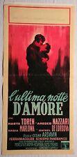Locandina L'ULTIMA NOTTE D'AMORE 1956 RARA!!!  MARTA TOREN, AMEDEO NAZZARI